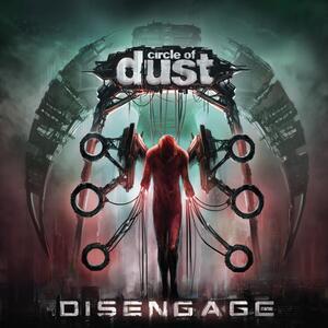 Disengage - CD Audio di Circle of Dust