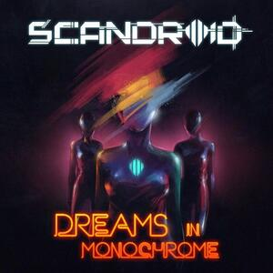 Dreams in Monochrome - CD Audio di Scandroid