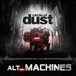 Alt Machines - CD Audio di Circle of Dust