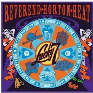 Lucky 7 - CD Audio di Reverend Horton Heat