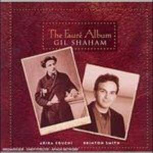 The Fauré Album - CD Audio di Gabriel Fauré,Gil Shaham