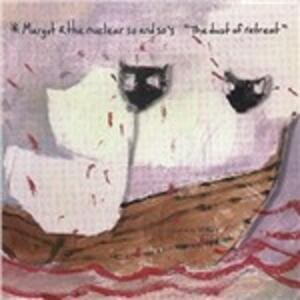 The Dust of Retreat - CD Audio di Margot,Nuclear So and So's