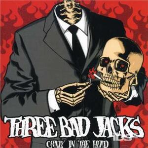 Crazy in the Head - CD Audio di Three Bad Jacks