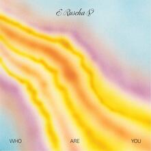 Who Are You - Vinile LP di E Ruscha V