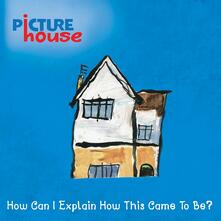 How Can I Explain (Limited Edition) - Vinile LP di Picturehouse