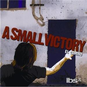 El Camino - CD Audio di A Small Victory