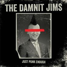 Just Punk Enough - Vinile LP di Damnit Jims