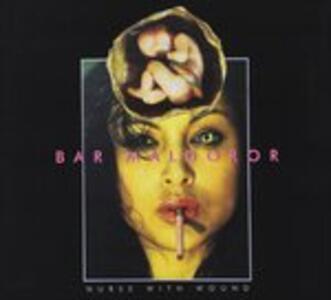 Bar Maldoror - CD Audio di Nurse with Wound