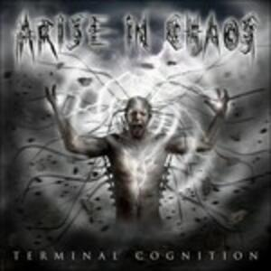 Terminal Cognition - CD Audio di Arise in Chaos