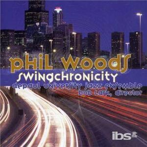 Swingchronicity - CD Audio di Phil Woods
