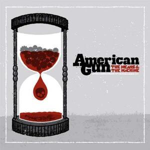 Means & the Machine - CD Audio di American Gun