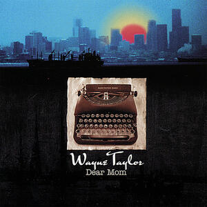 Dear Mom - CD Audio di Wayne Taylor