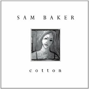 Cotton - CD Audio di Sam Baker