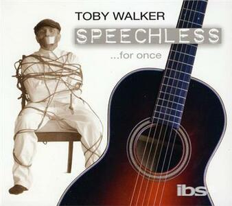 Speechless for Once - CD Audio di Toby Walker