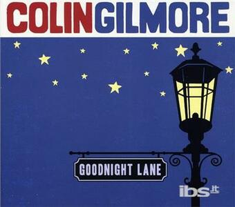 Goodnight Lane - CD Audio di Colin Gilmore