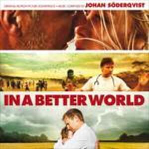 In a Better World (Colonna Sonora) - CD Audio