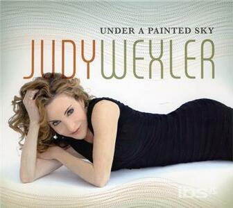 Under a Painted Sky - CD Audio di Judy Wexler