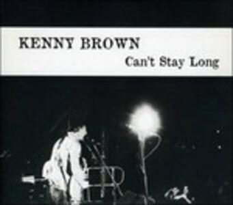 Can't Stay Long - CD Audio di Kenny Brown
