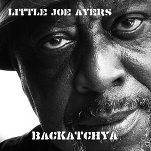 Backatchya - CD Audio di Little Joe Ayers