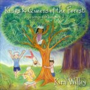 Kings & Queens of the Forest - CD Audio di Kira Willey