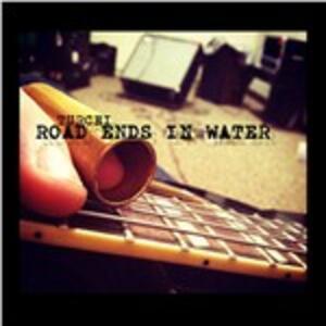 Road Ends in Water - CD Audio di Turchi