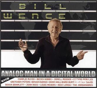 Analog Man In A Digital.. - CD Audio di Bill Wence