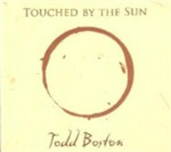 Touched By the Sun - CD Audio di Todd Boston