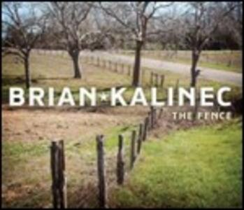 The Fence - CD Audio di Brian Kalinec