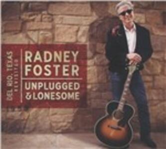 Unplugged & Lonesome - CD Audio di Radney Foster