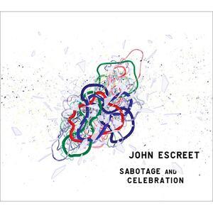 Sabotage and Celebration - CD Audio di John Escreet