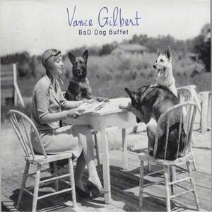 Bad Dog Buffet - CD Audio di Vance Gilbert