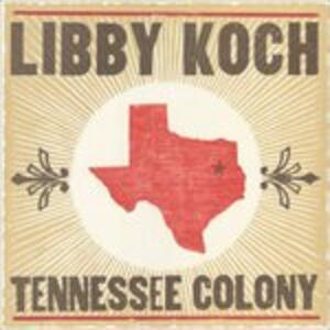 Tennessee Colony - CD Audio di Libby Koch
