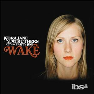 Wake - CD Audio di Nora Jane Struthers