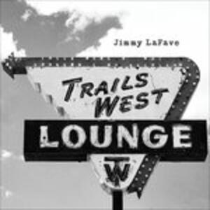 Trail Four - CD Audio di Jimmy LaFave