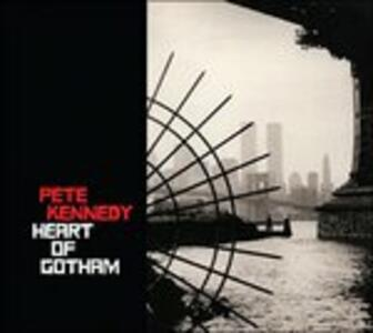 Heart of Gotham - CD Audio di Pete Kennedy
