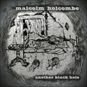 Another Black Hole - CD Audio di Malcolm Holcombe