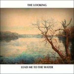 Lead Me to the Water - CD Audio di Looking