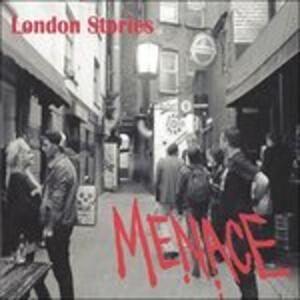 London Stories - CD Audio di Menace