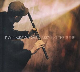 Carrying the Tune - CD Audio di Kevin Crawford