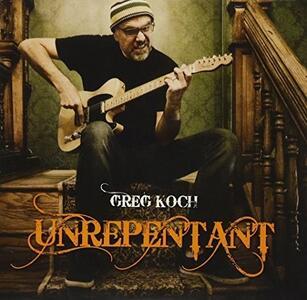 Unrepentant - CD Audio di Greg Koch