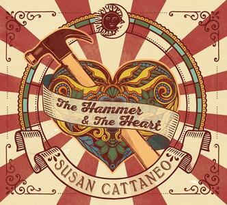 The Hammer & the Heart - CD Audio di Susan Cattaneo
