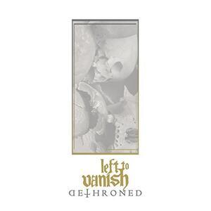 Dethroned - CD Audio di Left to Vanish