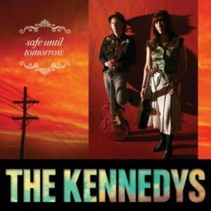 Safe Until Tomorrow - CD Audio di Kennedys