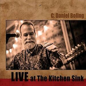 Live at the Kitchen Sink - CD Audio di C. Daniel Boling