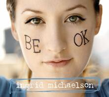 Be OK (Coloured Vinyl Limited Edition) - Vinile LP di Ingrid Michaelson