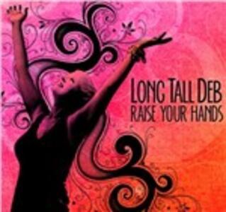 Raise Your Hands - CD Audio di Long Tall Deb
