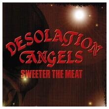 Sweeter the Meat - Vinile LP di Desolation Angels