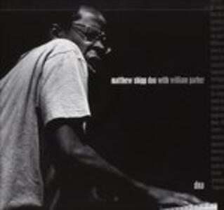 Duo with William Parker - CD Audio di Matthew Shipp,William Parker