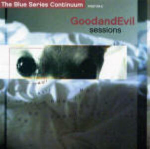 Goodandevil Sessions - CD Audio di Blue Series Continuum