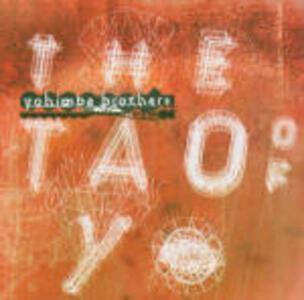 The Tao of Yo - CD Audio di Yohimbe Brothers